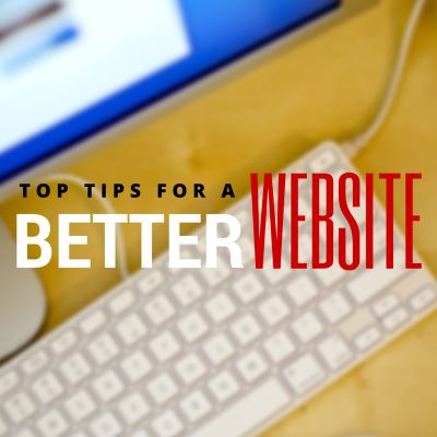 Top Tips for a Better Website