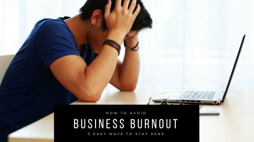 5 Easy Ways to Avoid Entrepreneur Burnout