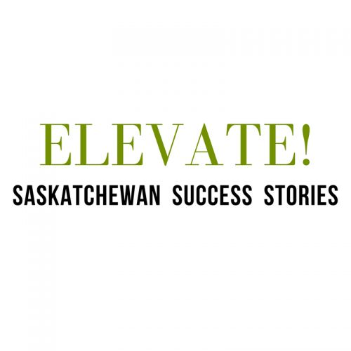 ELEVATING BUSINESS: Saskatchewan Success Stories!