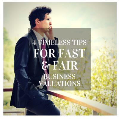 4 Tips for Fast and Fair Business Valuations
